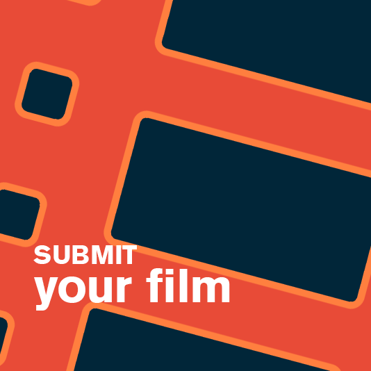Call for Submissions - Submit Your Film
